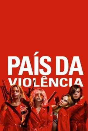 Filme País da Violência - Assassination Nation Dublado / Dual Áudio