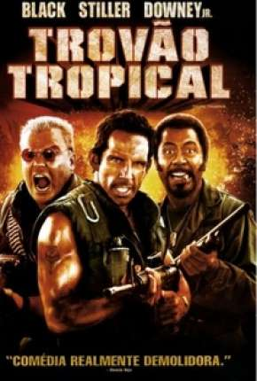 Filme Trovão Tropical - Versão do Cinema - Tropic Thunder - Version Theatrical Dublado / Dual Áudio
