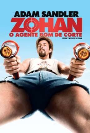 Filme Zohan - O Agente Bom de Corte - You Dont Mess with the Zohan Dublado / Dual Áudio
